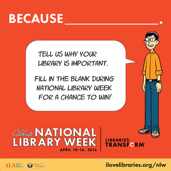 Tell us why your library is important during National Library Week for a chance to win.